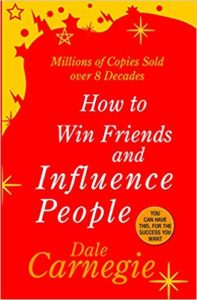 HOW TO WIN FRIEND AND INFLUENCE PEOPLE: Author DALE CARNEGIE