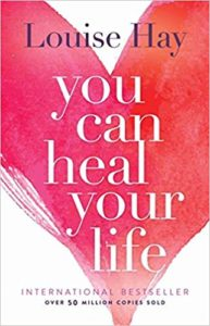 You Can Heal Your Life By Louise L Hay