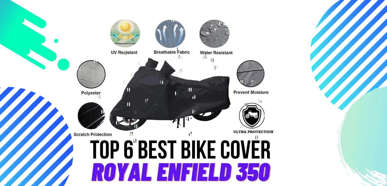 BEST BIKE COVER FOR ROYAL ENFIELS 350
